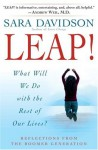 Leap!: What Will We Do with the Rest of Our Lives? - Sara Davidson