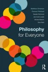 Philosophy for Everyone - Matthew Chrisman, Duncan Pritchard, Alasdair Richmond, Jane Suilin Lavelle, Michela Massimi, David Ward