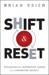 Shift & Reset: Strategies for Addressing Serious Issues in a Connected Society - Brian Reich, Jean Case