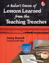 A Baker's Dozen of Lessons Learned from the Teaching Trenches - Danny Brassell