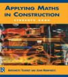Applying Maths in Construction - Antoinette Tourret, John Humphreys