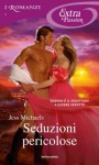Seduzioni pericolose (I Romanzi Extra Passion) (Italian Edition) - Jess Michaels, Berta Smiths-Jacob