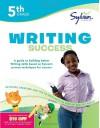 Fifth Grade Writing Success (Sylvan Workbooks) - Sylvan Learning