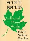 Scott Joplin Collection Piano Works: Rags, Waltzes, & Marches - Scott Joplin, Vera Brodsky Lawrence