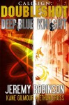 Callsign - Doubleshot (Jack Sigler Thrillers novella collection - Knight and Deep Blue) - Jeremy Robinson, Ethan Cross, Kane Gilmour