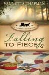 Falling to Pieces: A Quilt Shop Murder - Vannetta Chapman