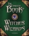 The Complete Book Of Witches And Wizards - Tim Dedopulos