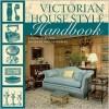 Victorian House Style Handbook - Linda Osband