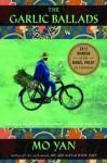 The Garlic Ballads - Mo Yan, Howard Goldblatt