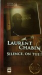 Silence, on tue! - Laurent Chabin