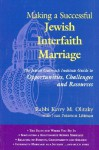 Making a Successful Jewish Interfaith Marriage: The Jewish Outreach Institute Guide to Challenges, Opportunities and Resources - Kerry M. Olitzky