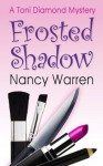 Frosted Shadow (Toni Diamond Mysteries #1) - Nancy Warren