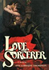 Love, The Sorcerer - Ann Thompson