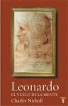Leonardo. El Vuelo de La Mente - Charles Nicholl