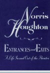 Entrances & Exits: A Life in and Out of the Theatre - Norris Houghton