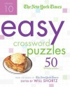 The New York Times Easy Crossword Puzzles Volume 10: 50 Monday Puzzles from the Pages of The New York Times - Will Shortz