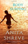 Body Surfing is Fun: A Novel Novel - Anita Shreve