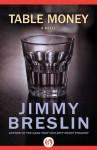 Table Money: A Novel - Jimmy Breslin