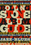 Rolling Stone Album Guide: All New Reviews (The Definitive Guide to the Best of Rock, Pop, Rap, Jazz, Blues, Country, Soul, Folk & Gospel) - Anthony DeCurtis, James Henke, Holly George-Warren