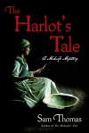 The Harlot's Tale: A Midwife Mystery - Sam Thomas