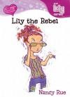 Lily the Rebel - Nancy Rue