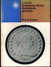 Coins Of America, Africa, Australasia And Asia - R.A.G. Carson