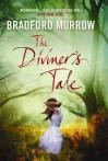 The Diviner's Tale. Bradford Morrow - Bradford Morrow