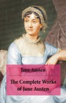 The Complete Works of Jane Austen (Unabridged) - Jane Austen