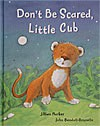 Don't Be Scared, Little Cub - Jillian Harker