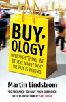 Buyology: How Everything We Believe About Why We Buy is Wrong - Martin Lindstrom
