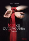 Tout ce qu'il voudra, l'intégrale (Fiction) (French Edition) - Sara Fawkes, Maxime Eck