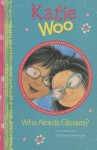 Who Needs Glasses? (Katie Woo (Quality)) - Fran Manushkin
