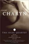 The Isaac Quartet: Blue Eyes, Marilyn the Wild, The Education of Patrick Silver, Secret Isaac - Jerome Charyn
