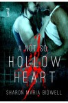 A Not So Hollow Heart - Sharon Maria Bidwell