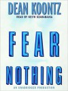 Fear Nothing (Audio) - Keith Szarabajka, Dean Koontz