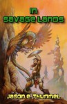 In Savage Lands - Jason E. Thummel