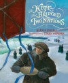 The Kite that Bridged Two Nations: Homan Walsh and the First Niagara Suspension Bridge - Alexis O'Neill, Terry Widener