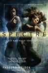 Spectre (Zoe Martinique, #2) - Phaedra Weldon