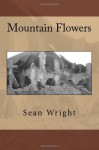 Mountain Flowers - Sean Wright