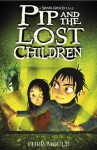 Pip and the Lost Children (Spindlewood Tale) - Chris Mould