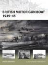 British Motor Gun Boat, 1939-45 - Angus Konstam