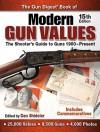 The Gun Digest Book of Modern Gun Values: The Shooter's Guide to Guns 1900-Present - Dan Shideler