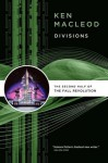 Divisions: The Second Half Of The Fall Revolution - Ken MacLeod