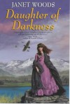 Daughter Of Darkness - Janet Woods