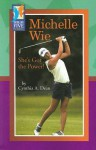 Michelle Wie: She's Got the Power - Cynthia A. Dean, Robertson Dean