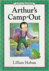 Arthur's Camp-Out - Lillian Hoban