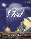 Tell Me about God - Karyn Henley, David L. Erickson