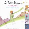 Le Petit Prince et ses amis - Antoine de Saint-Exupéry