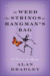 The Weed That Strings the Hangman's Bag (A Flavia de Luce Mystery #2) - Alan Bradley