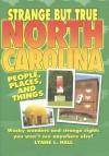 Strange But True North Carolina - Lynne L. Hall